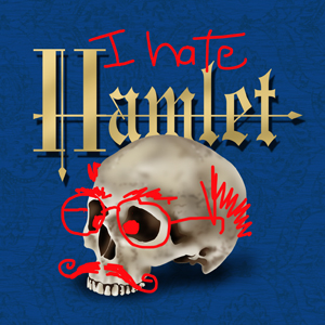 I Hate Hamlet Auditions